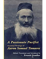A Passionate Pacifist: Essential Writings of Aaron Samuel Tamares