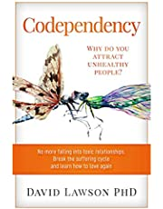 Codependency: Why do you attract unhealthy people? No more falling into toxic relationships. Break the suffering cycle and learn how to love again