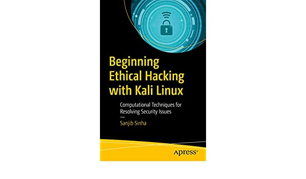 Amazon com: Beginning Ethical Hacking with Kali Linux