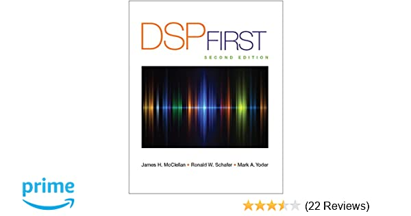 Dsp first 2nd edition james h mcclellan ronald schafer mark dsp first 2nd edition james h mcclellan ronald schafer mark yoder 9780136019251 amazon books fandeluxe Image collections