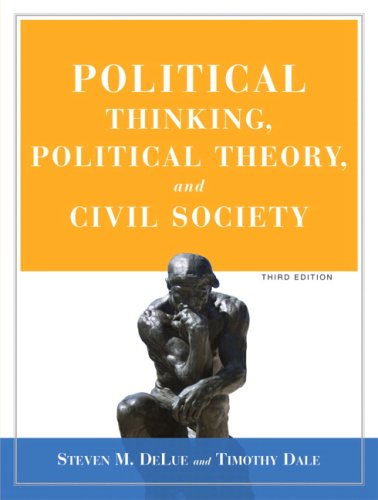 Political Thinking, Political Theorynd Civil Society- (Value Pack w/MySearchLab) (3rd Edition)
