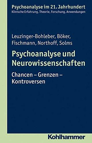Psychoanalyse und Neurowissenschaften: Chancen - Grenzen - Kontroversen (Psychoanalyse im 21. Jahrhundert)