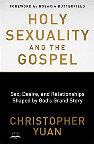 Holy Sexuality and the Gospel: Sex, Desire, and