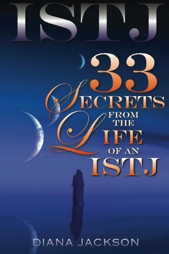 ISTJ: 33 Secrets From The Life Of An ISTJ