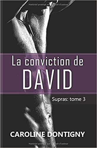 La conviction de David : Supras, tome 3