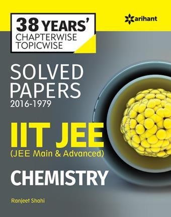 38 Years' Chapterwise Topicwise Solved Papers (2016-1979) IIT JEE Chemistry