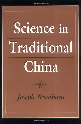 Science in Traditional China (China Traditional)