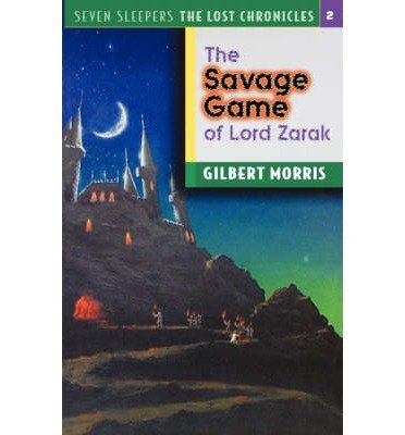 [ The Savage Games of Lord Zarak (New) (Seven Sleepers the Lost Chronicles #02) ] By Morris, Gilbert ( Author ) [ 2000 ) [ Paperback ] pdf epub