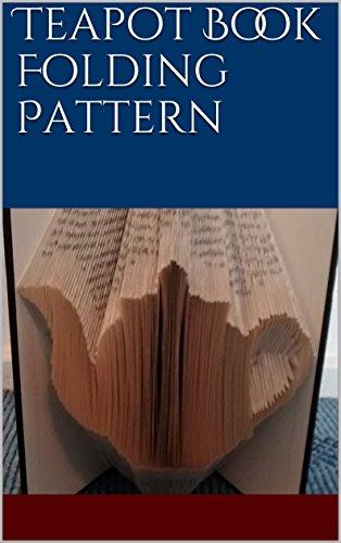 Teapot Book Folding Pattern