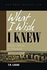 What I Wish I Knew Before I Moved to Hollywood(2nd Ed.) Paperback