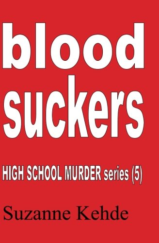 Read Online Blood Suckers: High School Murder series PDF