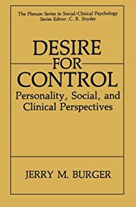Desire for Control: Personality, Social and Clinical Perspectives (The Springer Series in Social Clinical Psychology)