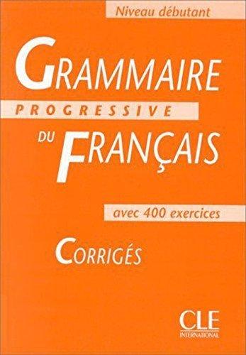 Grammaire Progressive Du Francais: Niveau Debutant French Edition By Maia Gregoire 2005-04-01