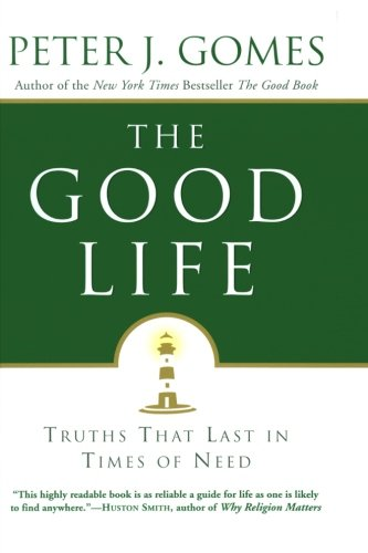 Cover of The Good Life: Truths That Last in Times of Need