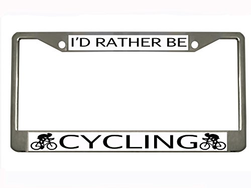 I'd Rather be cycling chrome Metal Auto License Plate Frame Car Tag (Custom Bicycle License Plate)