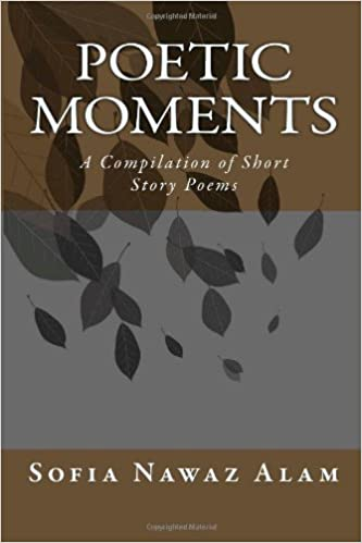 Book Poetic Moments: A Compilation of Short Story Poems: Volume 1