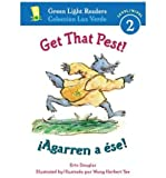 img - for [ Get That Pest!/Agarren a Ese! (Green Light Reader - Bilingual Level 2 (Quality)) (English, Spanish) [ GET THAT PEST!/AGARREN A ESE! (GREEN LIGHT READER - BILINGUAL LEVEL 2 (QUALITY)) (ENGLISH, SPANISH) ] By Douglas, Erin ( Author )Mar-01-2008 Paperback book / textbook / text book