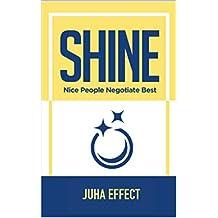 Shine: Nice People Negotiate Best: Juha Effect