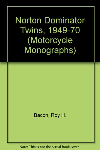 Norton Dominator Twins, 1949-70 (Motorcycle Monographs)