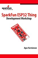 SparkFun ESP32 Thing Development Workshop Front Cover