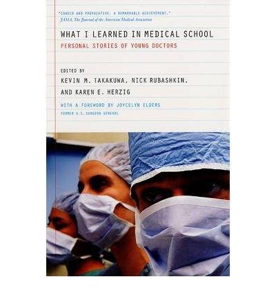[(What I Learned in Medical School: Personal Stories of Young Doctors )] [Author: Kevin M. Takakuwa] [Jan-2006]