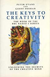 The Keys to Creativity (The Book of the BBC Radio 4 Series) by Peter Evans (1990-02-22)