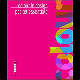 Colour in design pocket essentials adam banks tom fraser colour in design pocket essentials adam banks tom fraser 9781907579059 amazon books fandeluxe Gallery