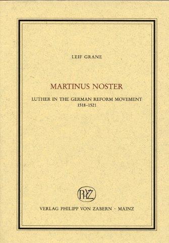 Martinus noster: Luther in the German reform movement, 1518-1521 (Veroffentlichungen des Instituts fur Euorpaische Geschichte Mainz. Abteilung Religionsgeschichte)