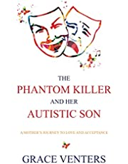 The Phantom Killer and Her Autistic Son: A Mother's Journey to Love and Acceptance