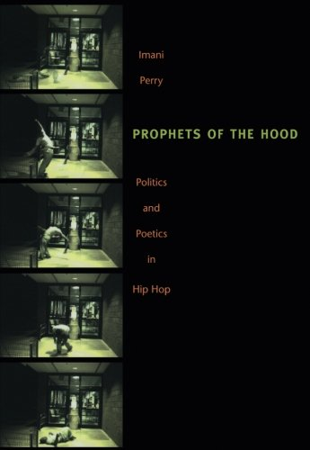 Cover of Prophets of the Hood: Politics and Poetics in Hip Hop