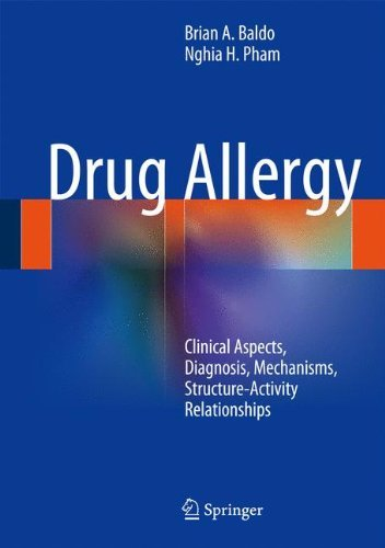 Drug Allergy: Clinical Aspects, Diagnosis, Mechanisms, Structure-Activity Relationships by Brian Baldo (2013-07-02) (Garden Baldo)