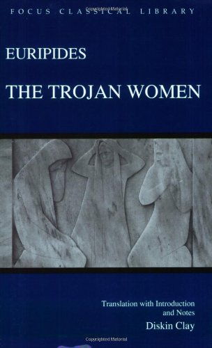 The Trojan Women (Focus Classical Library)