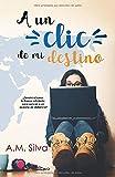 A un clic de mi destino (Spanish Edition)