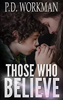 Those Who Believe by [Workman, P.D.]