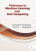 Pathways to Machine Learning and Soft Computing Front Cover