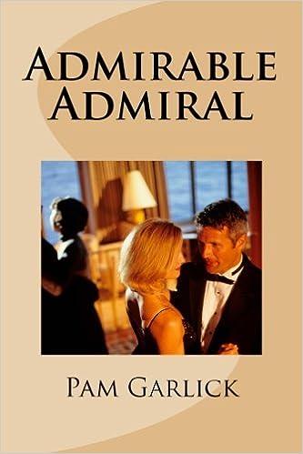 Amazon com: Admirable Admiral (9781479329045): Pam Garlick