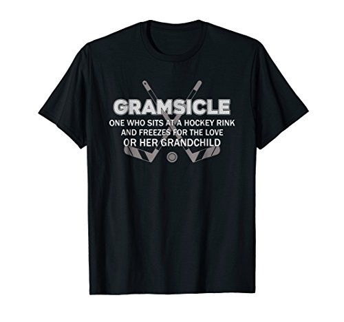Gramsicle one who sits at a hockey rink and freezes T-shirt