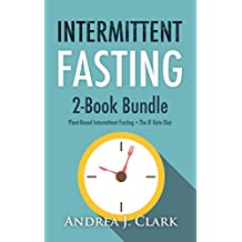 Intermittent Fasting: 2 in 1 boxset - Burn Fat and Achieve Rapid Weight Loss through Intermittent Fasting
