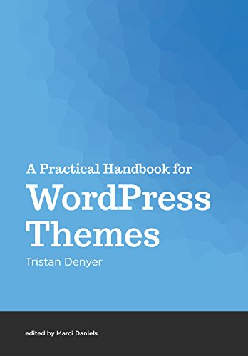 Amazon.com: A Practical Handbook for WordPress Themes eBook: Tristan ...