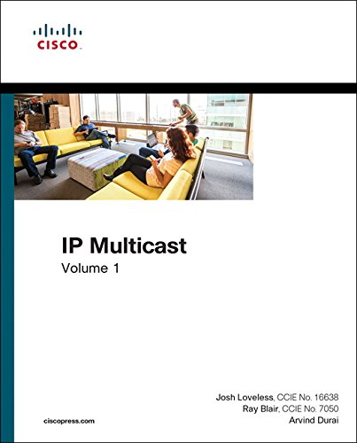 IP Multicast, Volume I: Cisco IP Multicast Networking (Networking - Cisco Ip Configuration