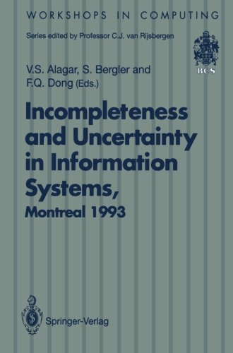 Incompleteness and Uncertainty in Information Systems: Proceedings of the SOFTEKS Workshop on Incompleteness and Uncerta