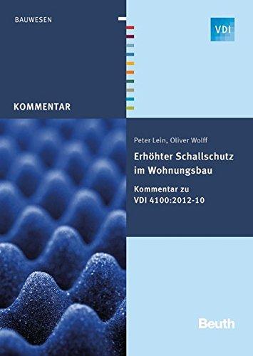Erhöhter Schallschutz im Wohnungsbau: Kommentar zu VDI 4100:2012-10 (VDI Kommentar)
