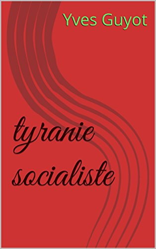 tyranie socialiste (French Edition)