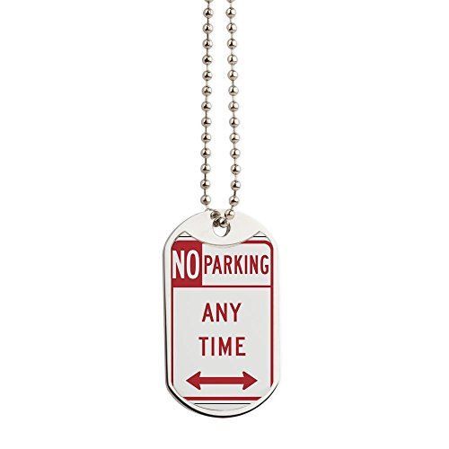 - CafePress - No Parking - Military Style Dog Tag, Stainless Steel with Chain