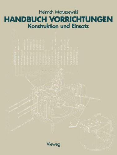 Handbuch Vorrichtungen: Konstruktion und Einsatz (German Edition)