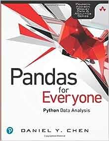 Pandas for Everyone: Python Data Analysis: Python Data