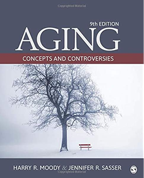 Amazon Com Aging Concepts And Controversies 9781506328003 Moody Harry R Sasser Jennifer R Books