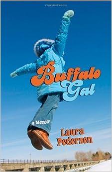 Book Buffalo Gal: A Memoir by Laura Pedersen (2008-09-01)