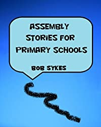 School Assembly Stories for Primary Schools