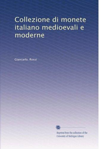 Collezione di monete italiano medioevali e moderne (Italian Edition)